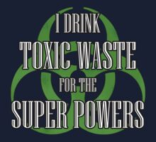 Toxic Waste = Super Powers Kids Clothes