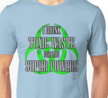 Toxic Waste = Super Powers T-Shirt