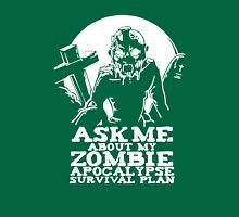 Ask Me About My Zombie apocalypse Survival Plan Funny Unisex T-Shirt