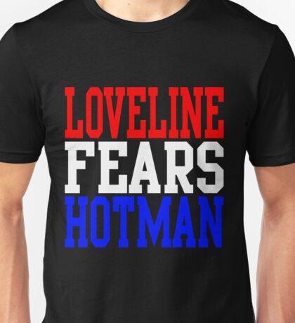 LOVELINE FEARS HOTMAN Unisex T-Shirt