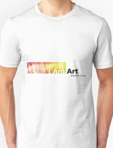 I Am Art Unisex T-Shirt
