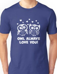 Funny Owl Always Love you Unisex T-Shirt