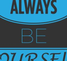 Motivation: Always Be Yourself Sticker