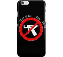 No Piercing Gun Zone! iPhone Case/Skin