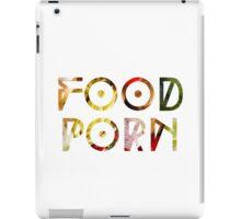 FOOD PR0N iPad Case/Skin
