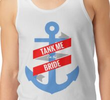 Tank Me Bride T-Shirt Tank Top