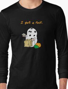 I got a rock. Long Sleeve T-Shirt