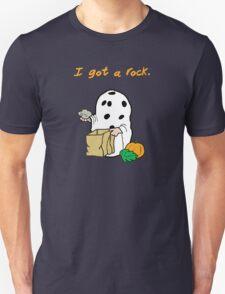 I got a rock. Unisex T-Shirt