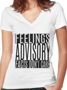 Feelings Advisory - Facts Don't Care Women's Fitted V-Neck T-Shirt
