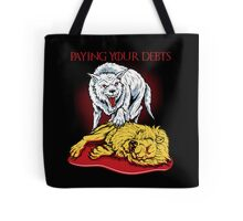 Paying Your Debts Tote Bag