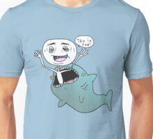 It's is fine Unisex T-Shirt