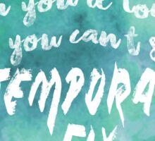 Temporary Fix Lyric Design Sticker