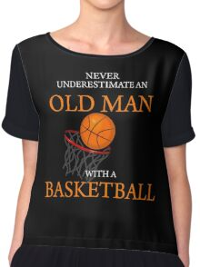 Never Underestimate Old Man With Basketball Chiffon Top