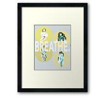 Breathe. (B) Framed Print