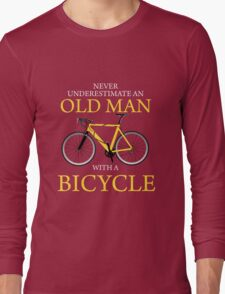Never Underestimate Old Man With Bicycle Long Sleeve T-Shirt