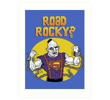 Road Rocky! Art Print