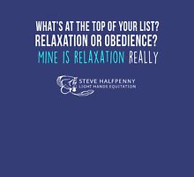 What's at the top of your list? Relaxation or obedience? Mine is relaxation really t-shirt Women's Fitted V-Neck T-Shirt