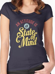 An Attitude is a State of Mind - Typography Art Women's Fitted Scoop T-Shirt