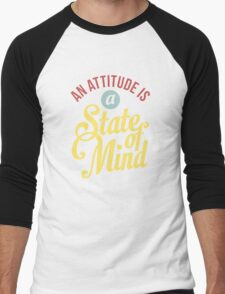 An Attitude is a State of Mind - Typography Art Men's Baseball ¾ T-Shirt
