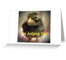 I'm Judging You Greeting Card