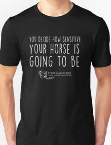 You decide how sensitive your horse is going to be t-shirt Unisex T-Shirt