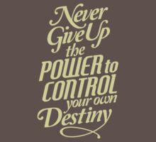 Never Give Up The Power - Typography Art Baby Tee