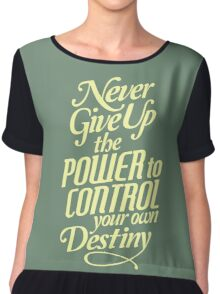 Never Give Up The Power - Typography Art Chiffon Top