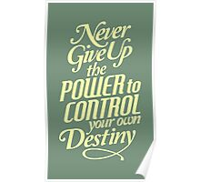 Never Give Up The Power - Typography Art Poster