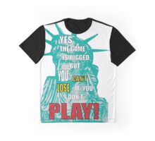 Yes the game is rigged Graphic T-Shirt