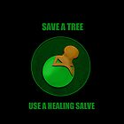 Save a Tree Use a Healing Salve by CastleDownpour