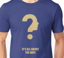 It's All About The Why - Inspirational Quotes Unisex T-Shirt