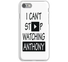 I Can't Stop Watching Anthony iPhone Case/Skin