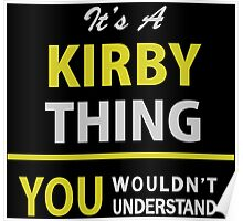 It's a KIRBY Thing, You Wouldn't Understand  Poster