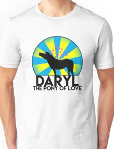 Daryl - The Pony Of Love Unisex T-Shirt
