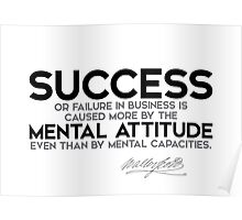 success is caused by mental attitude - walter scott Poster