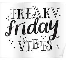 FREAKY FRIDAY vibes Poster
