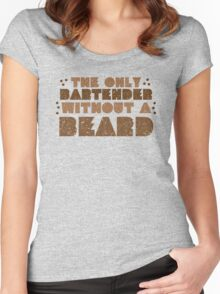 the only bartender without a beard Women's Fitted Scoop T-Shirt