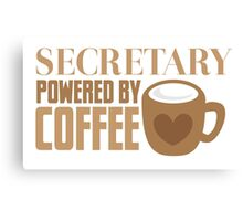 secretary powered by coffee Canvas Print