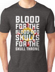 Blood for the Blood God, Skulls for the Skull Throne Unisex T-Shirt