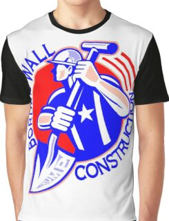 BORDER WALL CONSTRUCTION - GET READY FOR WORK  Graphic T-Shirt