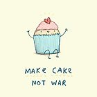 Make Cake Not War by Sophie Corrigan