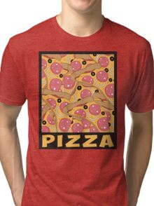 Pizza For Life Tri-blend T-Shirt