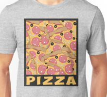 Pizza For Life Unisex T-Shirt