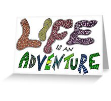 Life is an Adventure (Coloured) Greeting Card