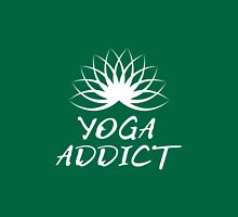 YOGA ADDICT Unisex T-Shirt