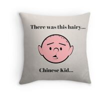 Karl Pilkington - Hairy Chinese Kid. Throw Pillow
