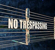 No Trespassing by morningdance