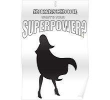 Homeschooling superhero mom Poster