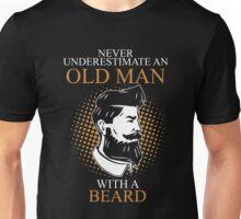 Never Underestimate An Old Man Beard Unisex T-Shirt