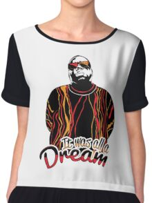The Notorious B.I.G. - It was all a dream Chiffon Top